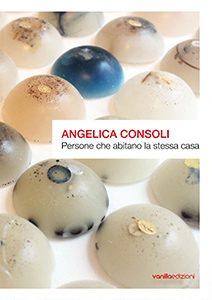 ANGELICA CONSOLI, Persone che abitano la stessa casa